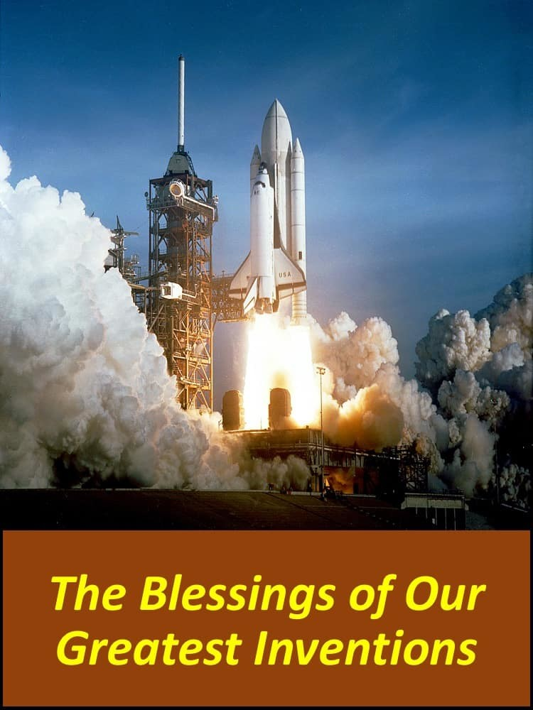 The Blessings of Our Greatest Inventions