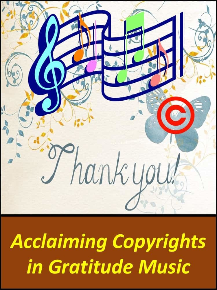 Acclaiming Copyrights in Gratitude Music