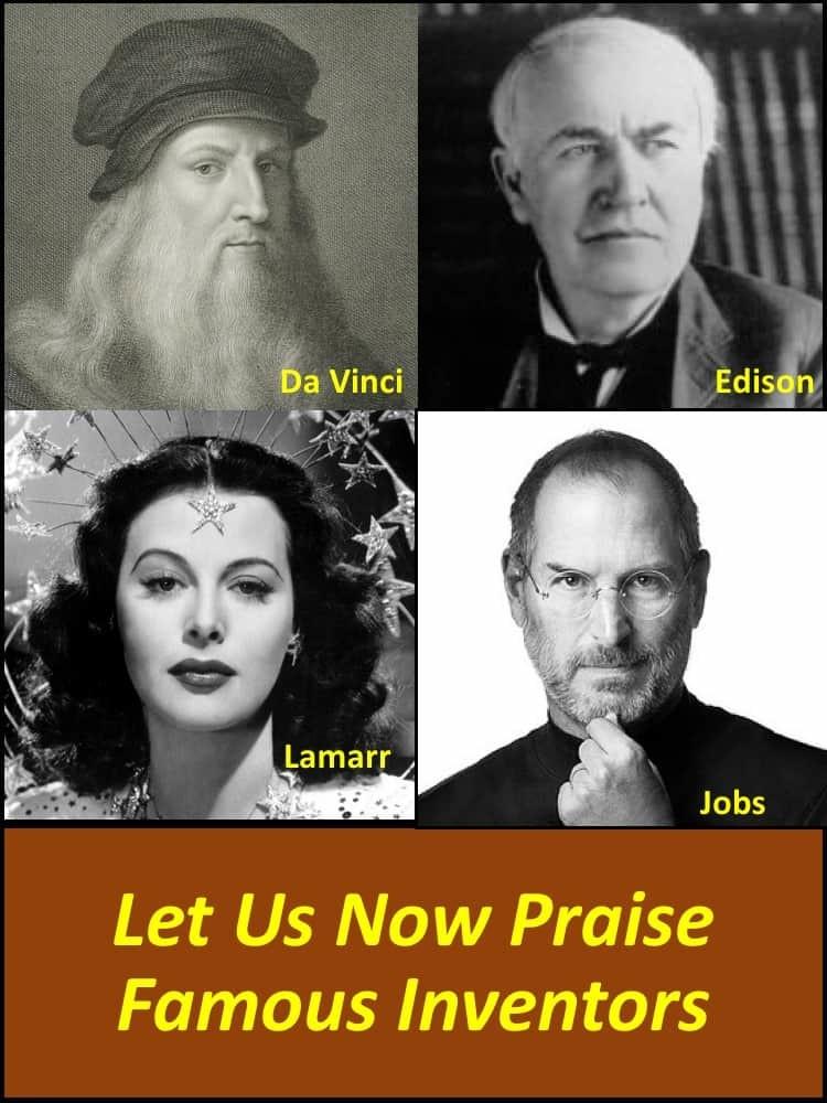 Let Us Now Praise Famous Inventors
